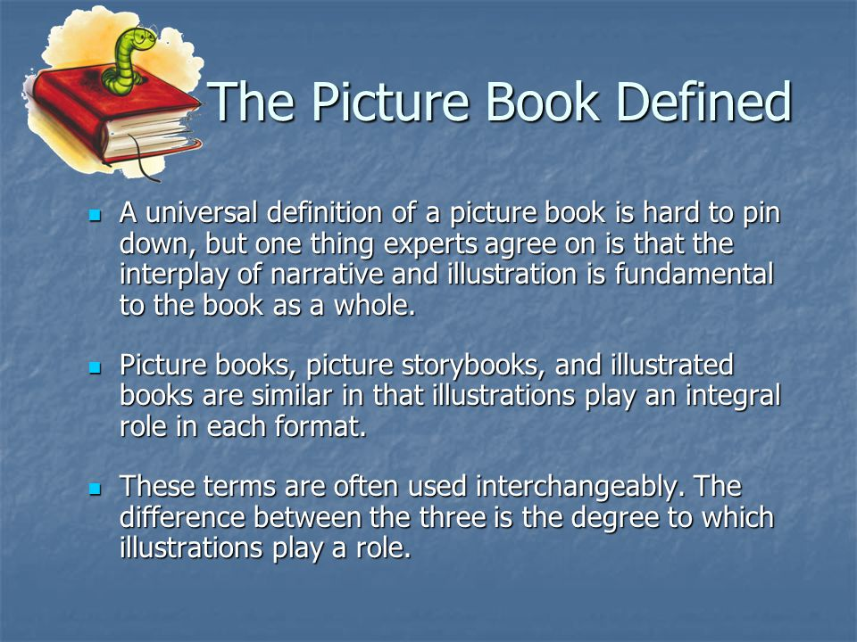 Picture Storybook Integrate words and illustrations on each page to tell a story Integrate words and illustrations on each page to tell a story Pictures complement the story Pictures complement the story The Story of Babar, the Little Elephant The Story of Babar, the Little Elephant The Story of Babar, the Little Elephant The Story of Babar, the Little Elephant