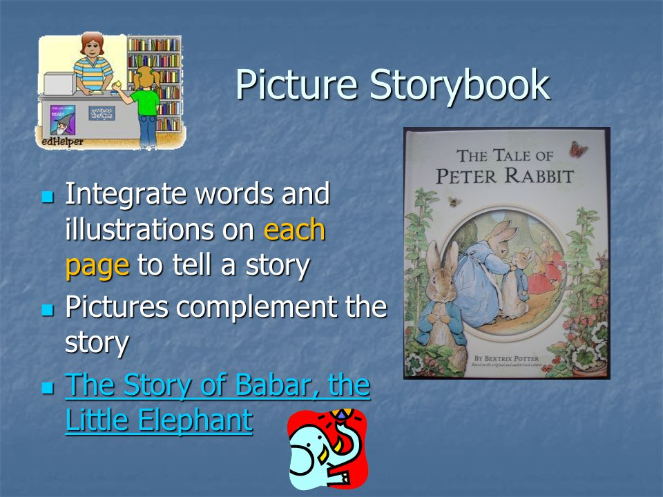 Illustrated Book Text and art are equally balanced.