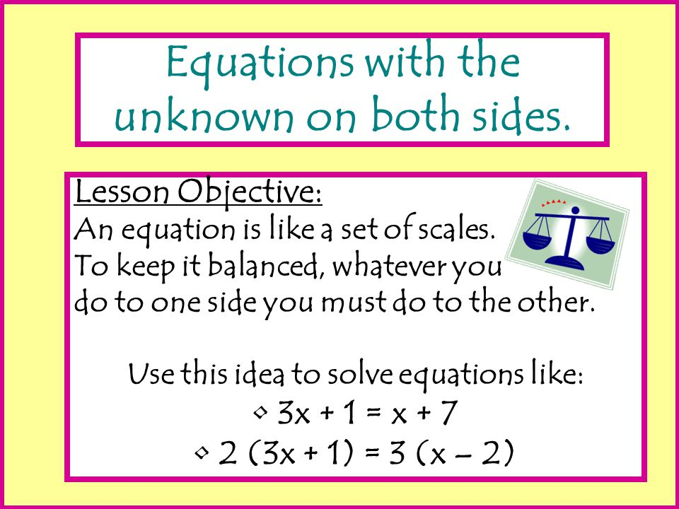 Solving equations: 2x + 1 = x + 5 Subtract x from each side x + 1 = 5 Subtract 1 from each side x = 4 Check your answer.