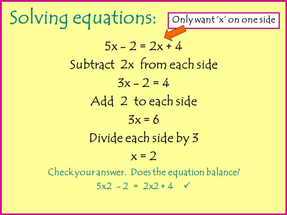 On whiteboards: Solve each equation A) 2x + 2 = x + 9 B) 3x + 1 = x + 5 C) 6x – 8 = 4x D) 5x + 1 = x - 11 x = 7 x = 2 x = 4 x = -3