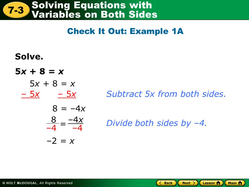 Solving Equations with Variables on Both Sides 7-3 Solve.