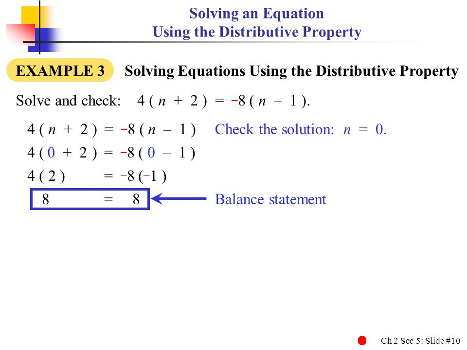 Ch 2 Sec 5: Slide #11 Solving an Equation Step 1 If possible, use the distributive property to remove parentheses.