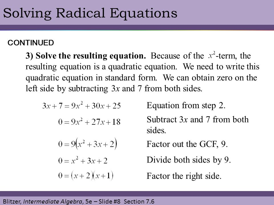 Blitzer, Intermediate Algebra, 5e – Slide #8 Section 7.6 Solving Radical Equations Equation from step 2. 3) Solve the resulting equation. Because of t