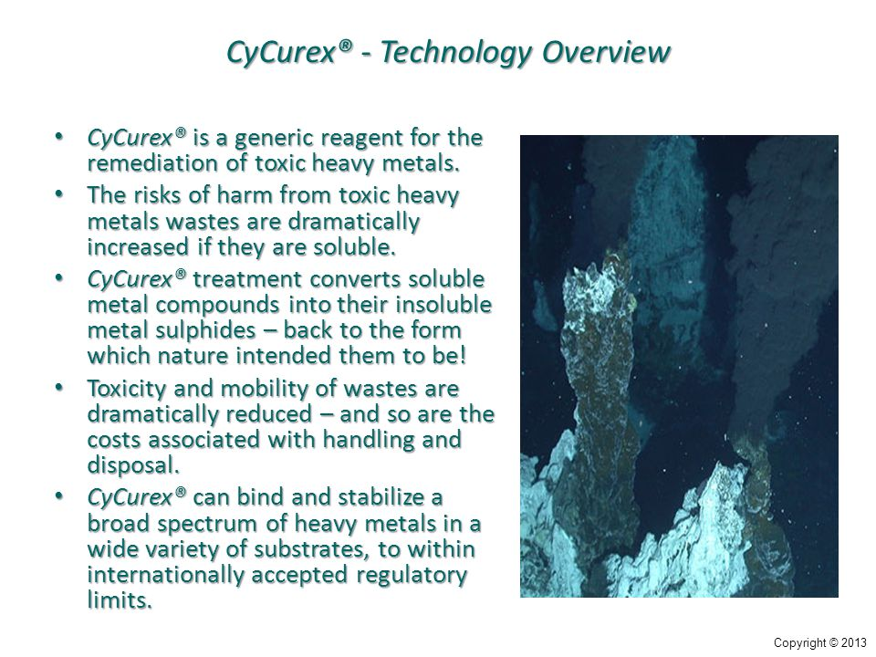 CyCurex® - Technology Overview CyCurex® is a generic reagent for the remediation of toxic heavy metals. CyCurex® is a generic reagent for the remediat