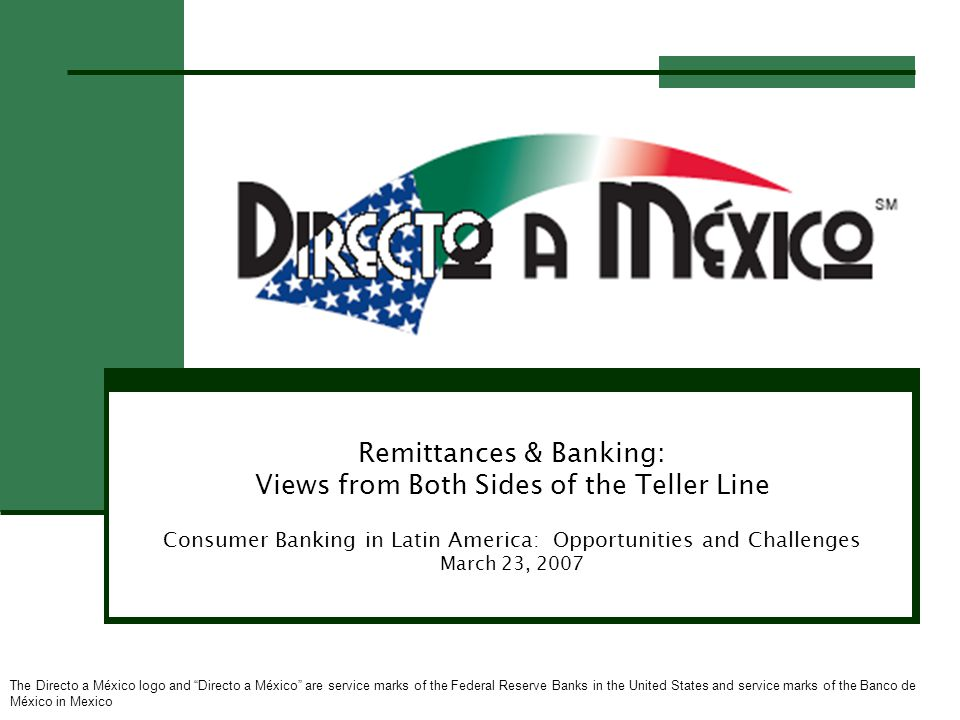2 Outline Opportunities and challenges for remittances as entry level financial product Views from both sides of the teller line Directo a México solution Account-to-account transfers