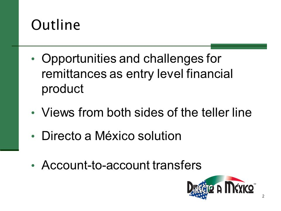 3 Opportunities Remittances are big business Remittance senders need entire range of financial services Strong customer loyalty Possible Community Reinvestment Act credit for offering remittances