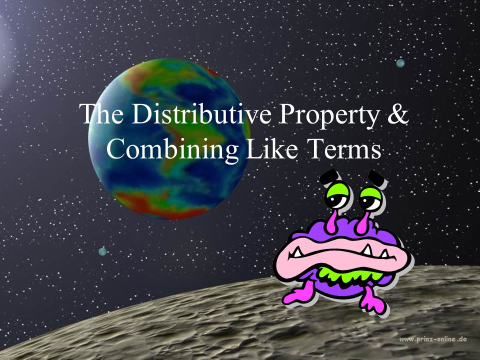 The Distributive Property & Combining Like Terms
