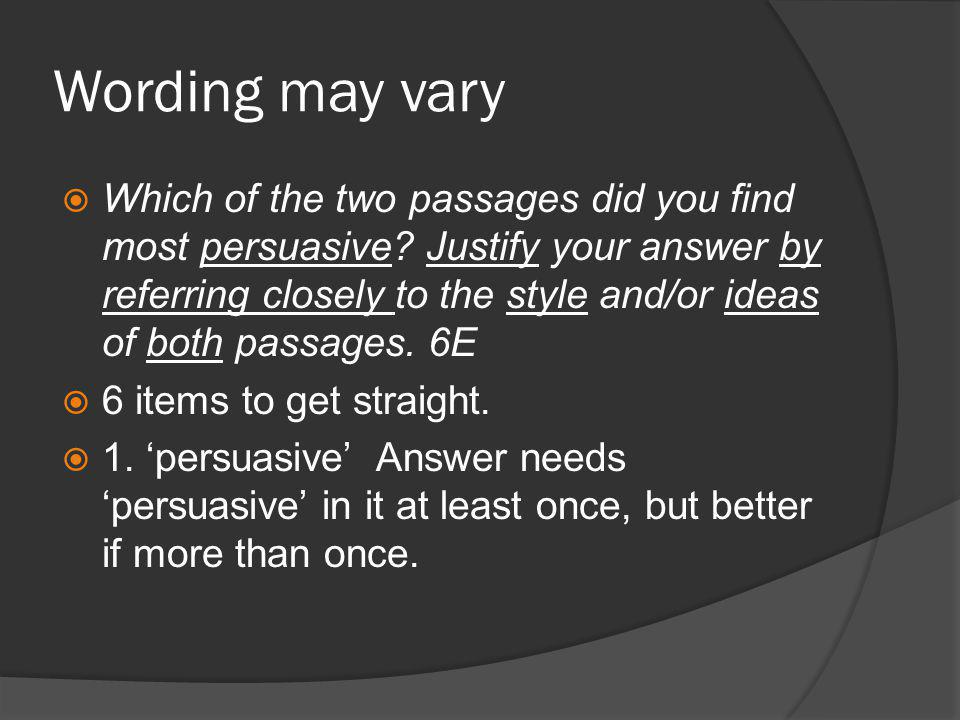 Wording may vary  Which of the two passages did you find most persuasive.