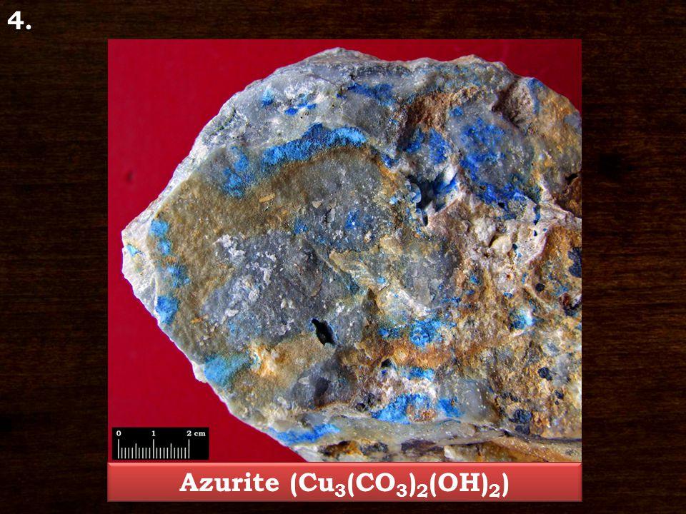 4. Azurite (Cu 3 (CO 3 ) 2 (OH) 2 )