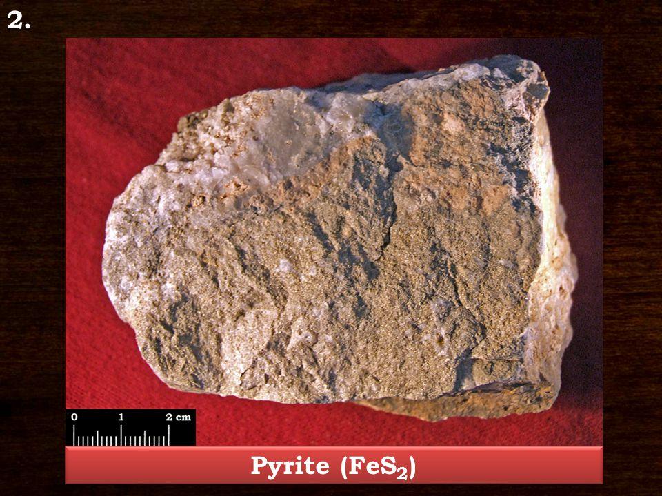 2. Pyrite (FeS 2 )