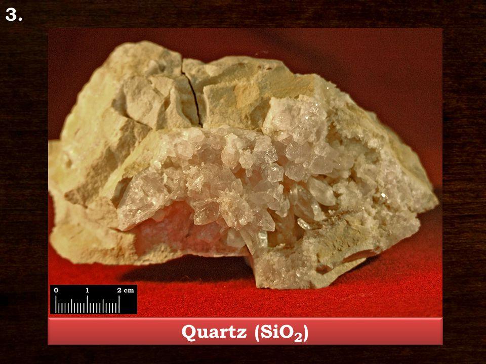 3. Quartz (SiO 2 )