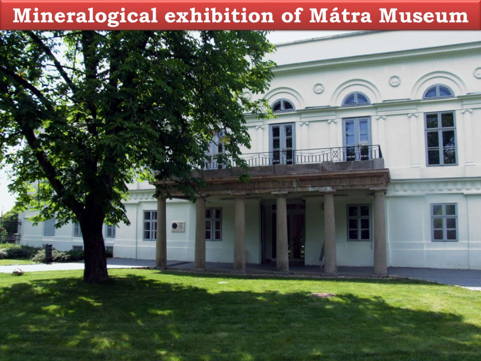 Mineralogical exhibition of Mátra Museum
