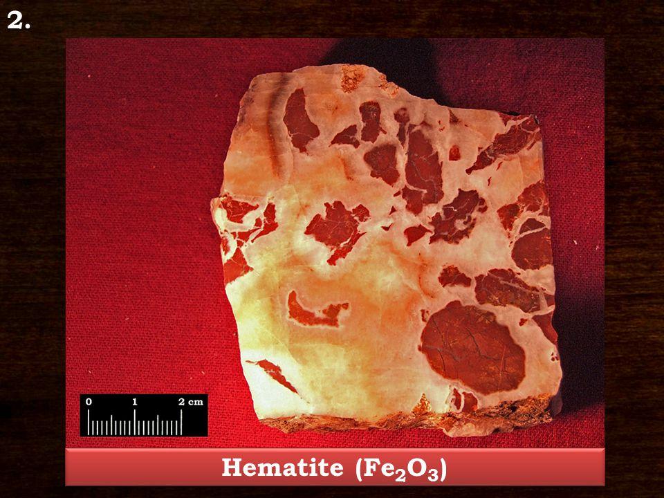 2. Hematite (Fe 2 O 3 )