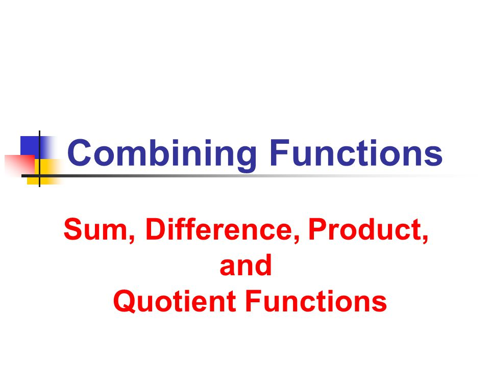 10/9/2013 Combining Functions 2 2 The important thing is not to stop questioning  Albert Einstein