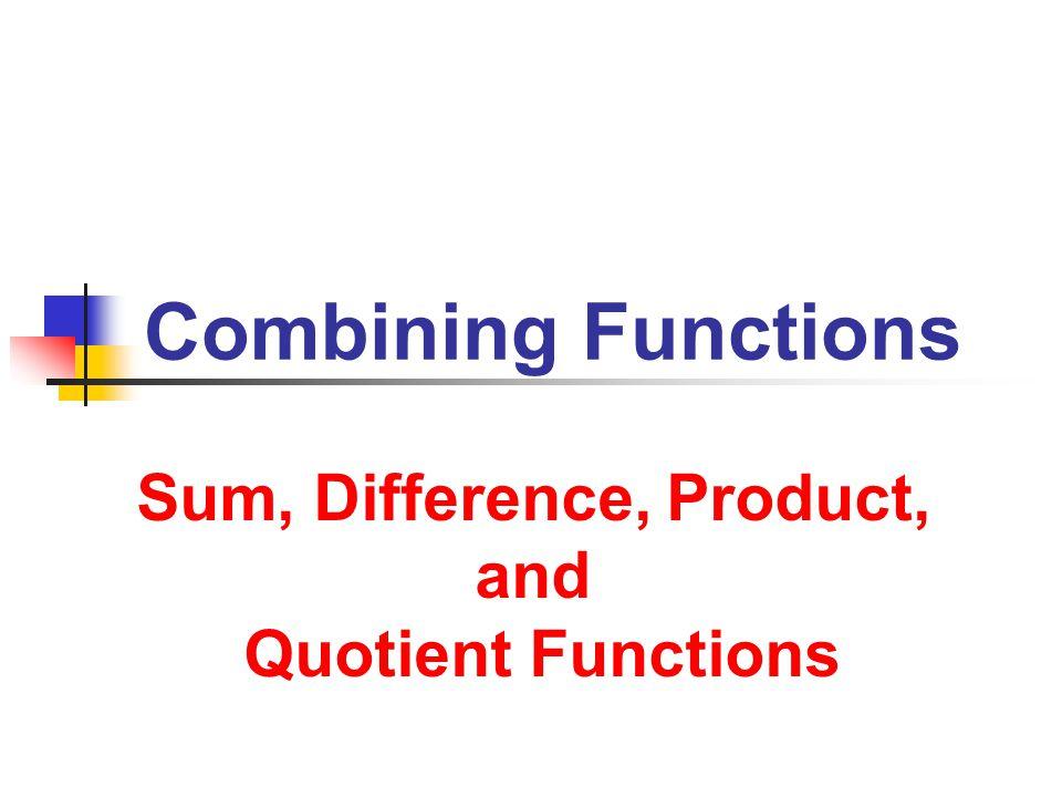10/9/2013 Combining Functions 12 Combining Functions Examples 2.