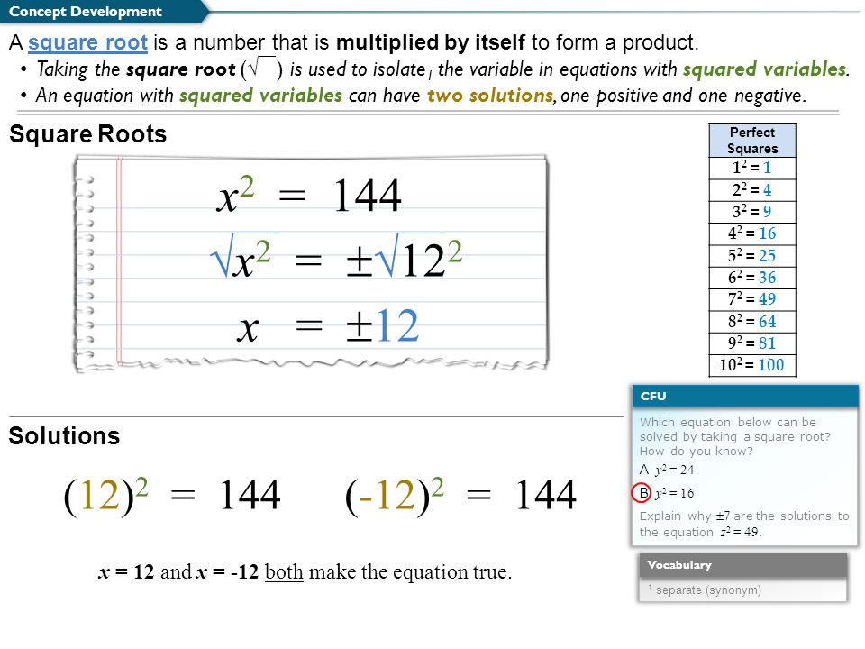 Square Roots Concept Development A square root is a number that is multiplied by itself to form a product.