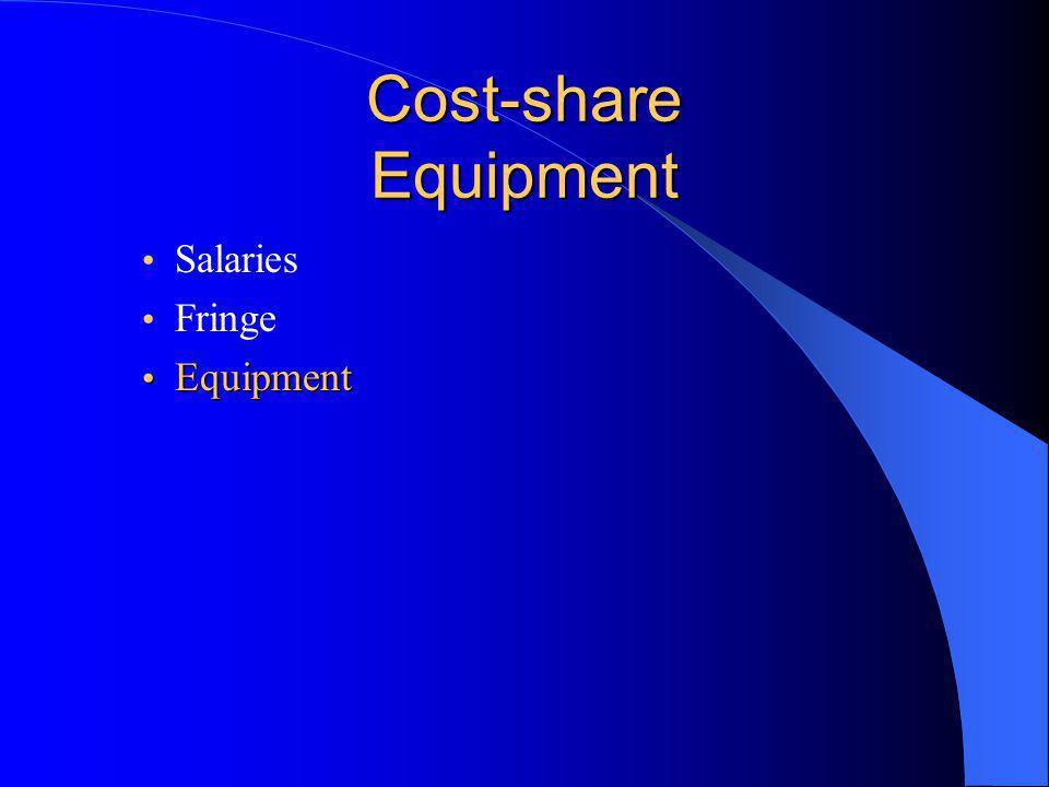 Cost-share Equipment Salaries Fringe Equipment Equipment