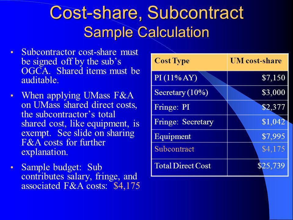 Cost-share, Subcontract Sample Calculation Subcontractor cost-share must be signed off by the sub's OGCA.