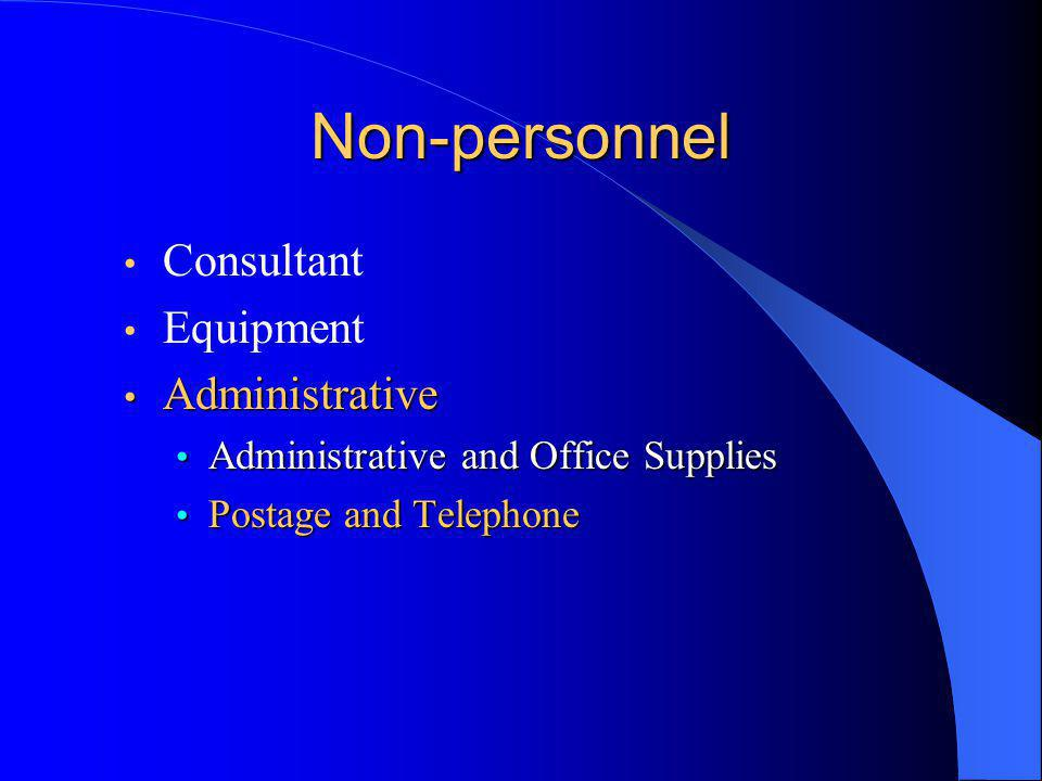 Non-personnel Consultant Equipment Administrative Administrative Administrative and Office Supplies Administrative and Office Supplies Postage and Telephone Postage and Telephone