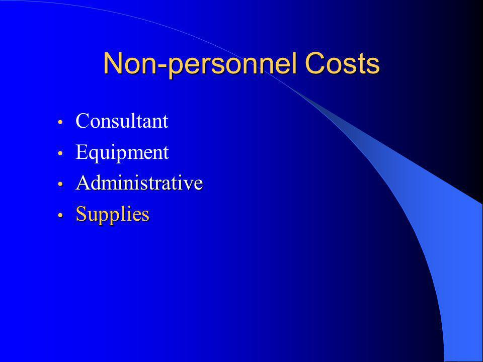 Non-personnel Costs Consultant Equipment Administrative Administrative Supplies Supplies