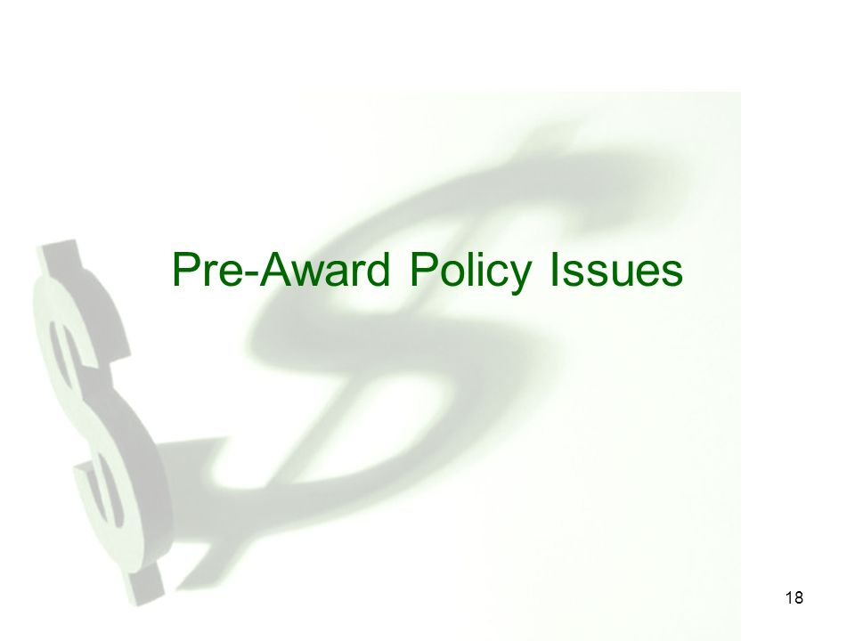 18 Pre-Award Policy Issues