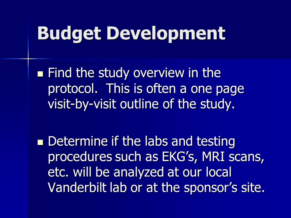 Budget Development Find the study overview in the protocol.