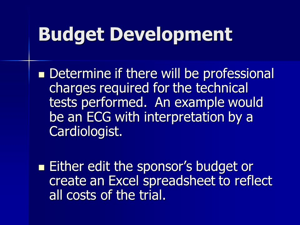 Budget Development Determine if there will be professional charges required for the technical tests performed.