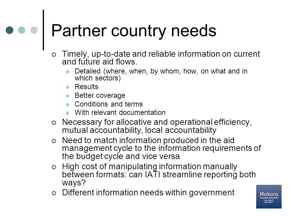 Partner country needs Timely, up-to-date and reliable information on current and future aid flows.