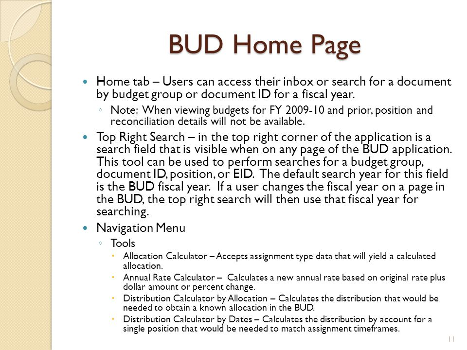 BUD Home Page Home tab – Users can access their inbox or search for a document by budget group or document ID for a fiscal year. ◦ Note: When viewing