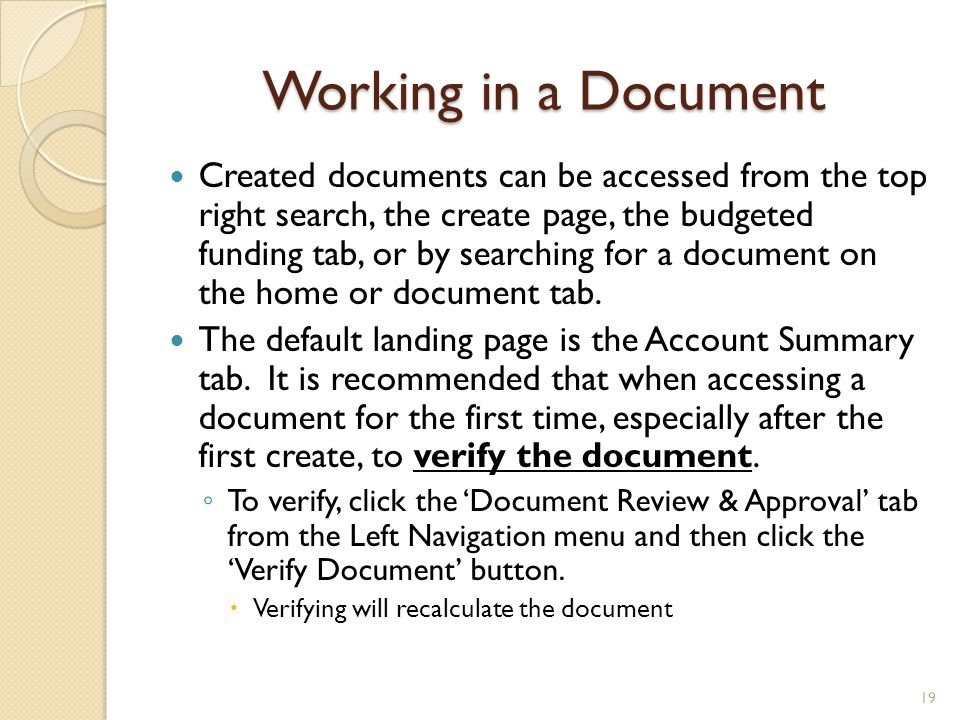 Working in a Document Created documents can be accessed from the top right search, the create page, the budgeted funding tab, or by searching for a do