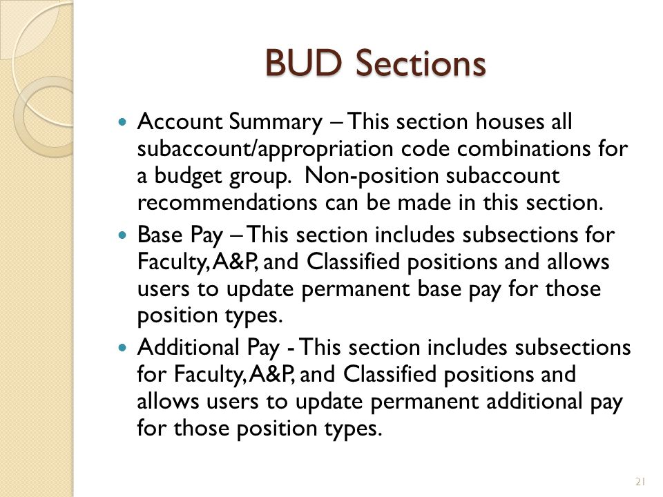 BUD Sections Account Summary – This section houses all subaccount/appropriation code combinations for a budget group. Non-position subaccount recommen