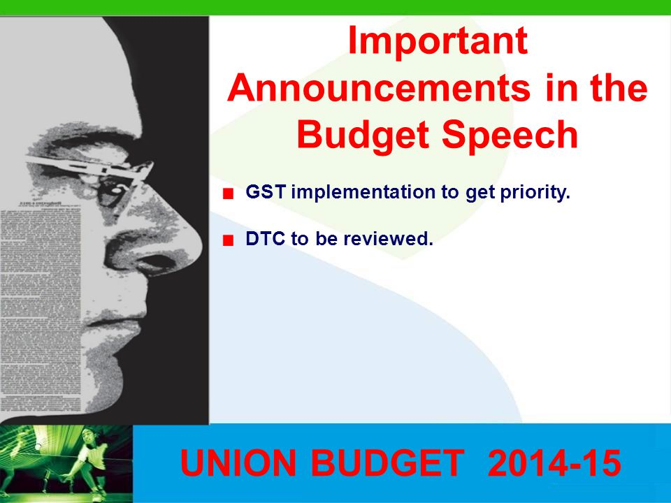 Important Announcements in the Budget Speech GST implementation to get priority.