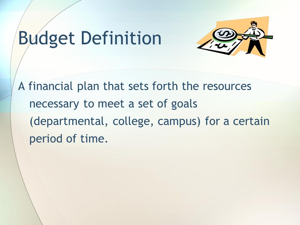 Budget Basics What is a budget.