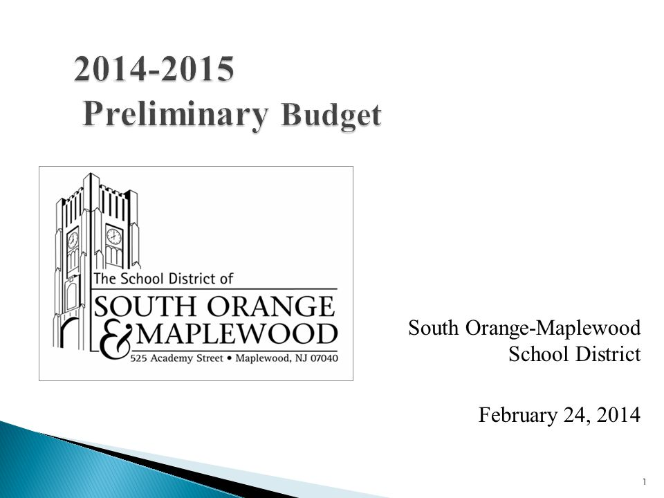 1 2014-2015 Preliminary Budget South Orange-Maplewood School District February 24, 2014