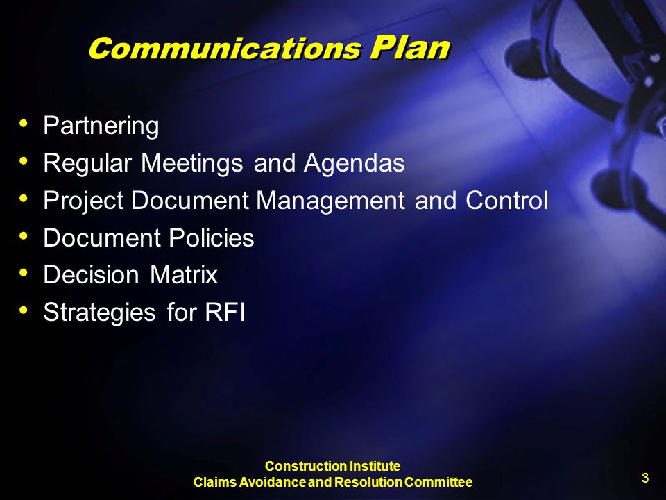 Construction Institute Claims Avoidance and Resolution Committee 3 Communications Plan Partnering Regular Meetings and Agendas Project Document Manage