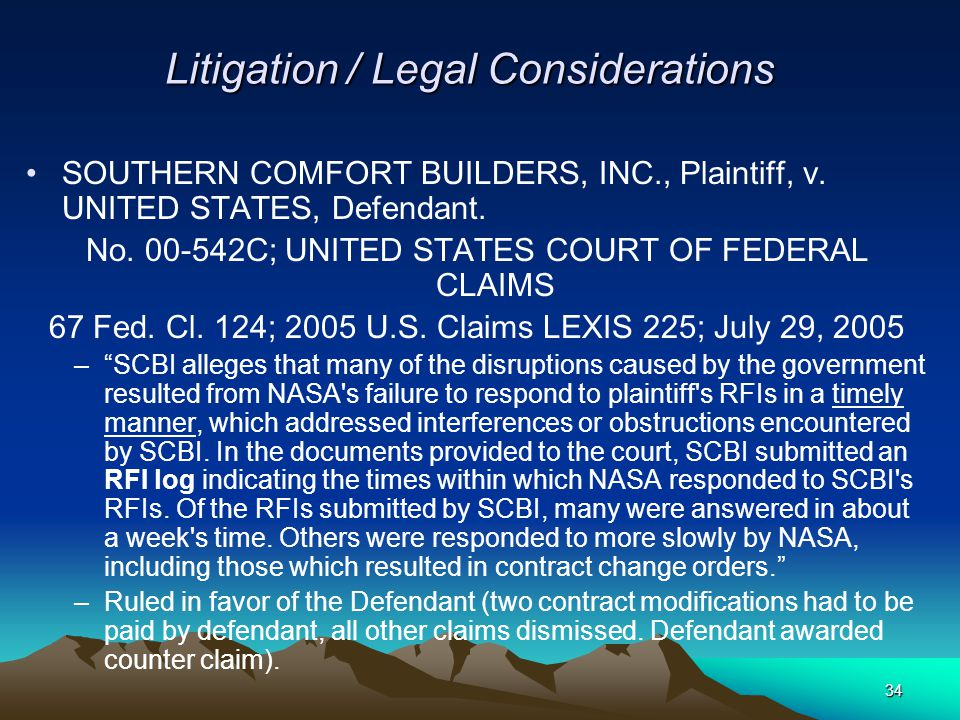 34 Litigation / Legal Considerations SOUTHERN COMFORT BUILDERS, INC., Plaintiff, v. UNITED STATES, Defendant. No. 00-542C; UNITED STATES COURT OF FEDE