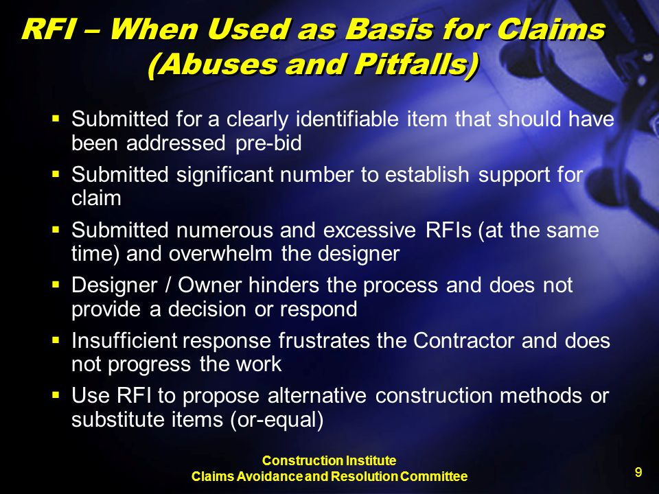 Construction Institute Claims Avoidance and Resolution Committee 9 RFI – When Used as Basis for Claims (Abuses and Pitfalls)  Submitted for a clearly