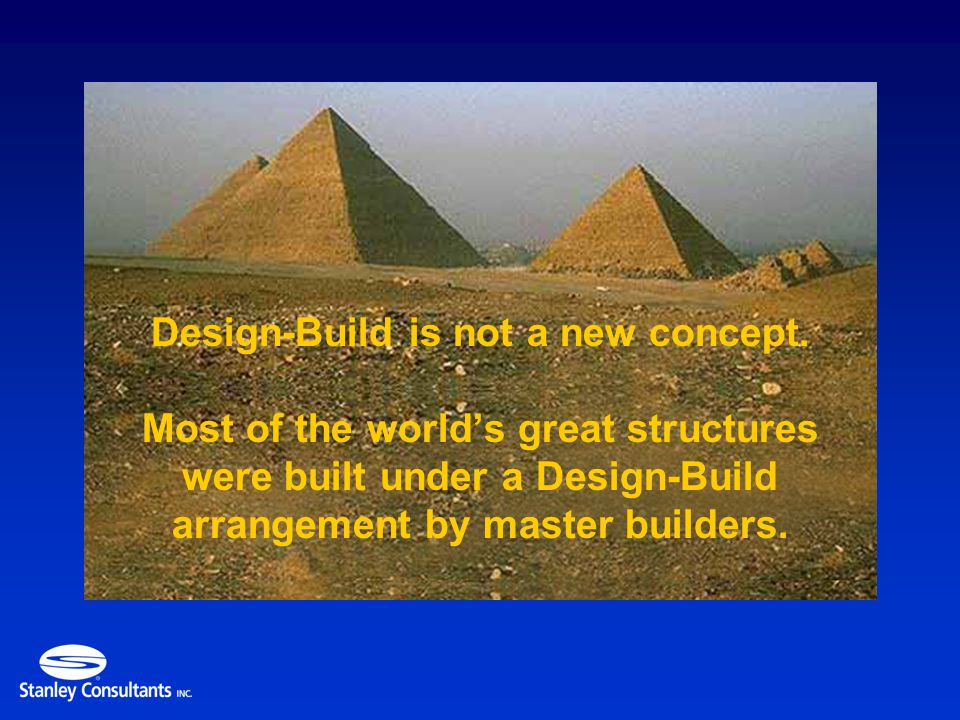 Design-Build is not a new concept.