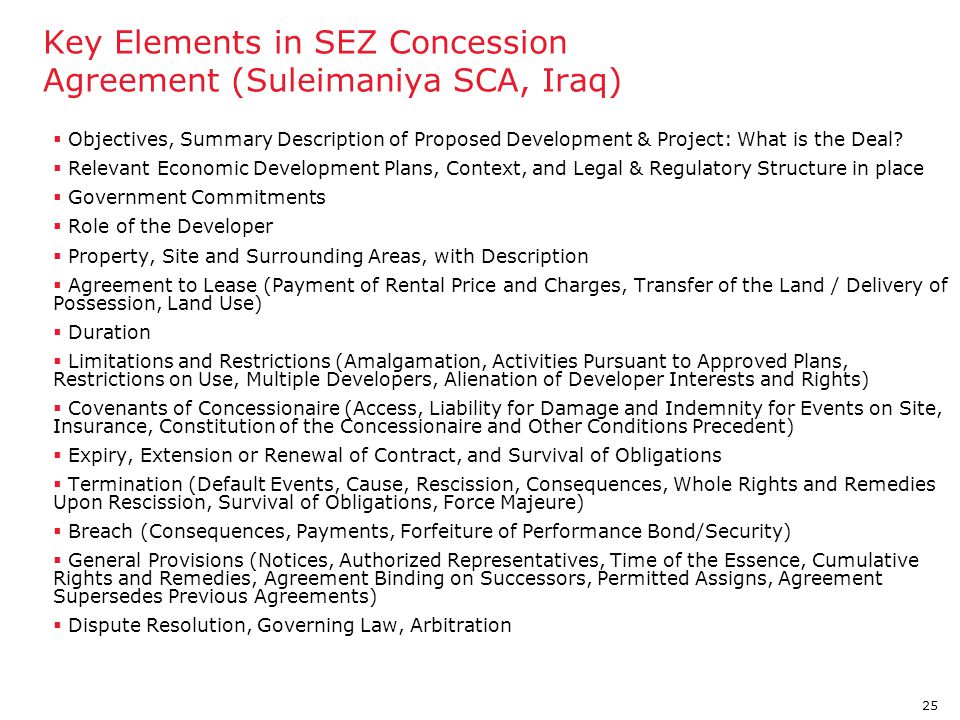 25 Key Elements in SEZ Concession Agreement (Suleimaniya SCA, Iraq)  Objectives, Summary Description of Proposed Development & Project: What is the D