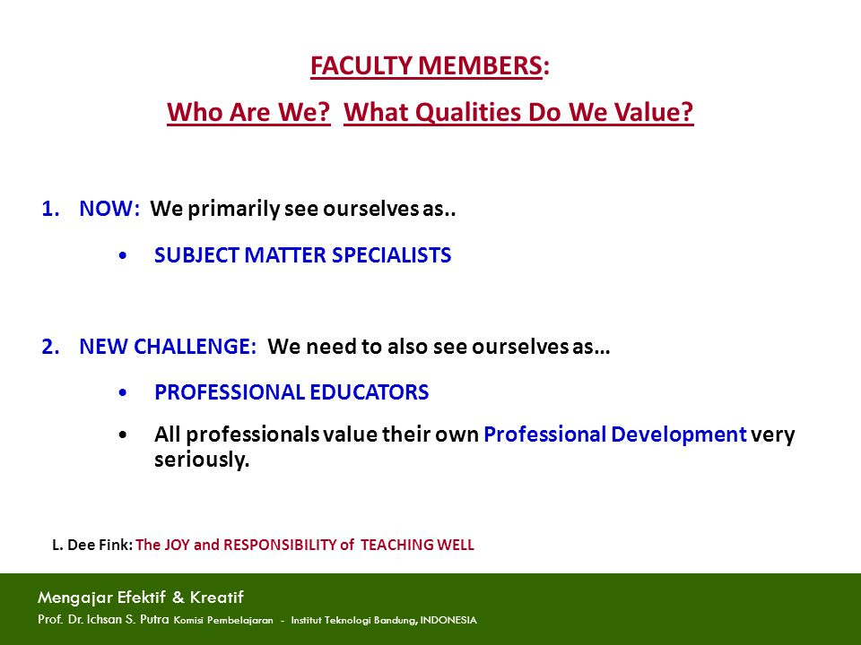 WHO We Are - WHAT We Value 1.We are Professional Educators.