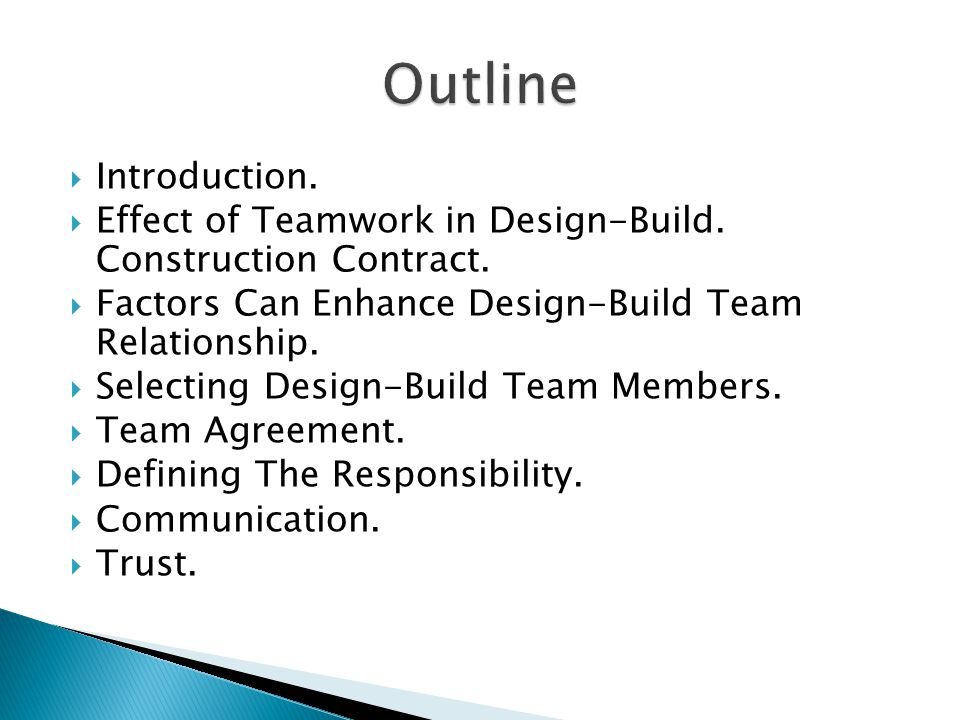  Introduction.  Effect of Teamwork in Design-Build. Construction Contract.  Factors Can Enhance Design-Build Team Relationship.  Selecting Design-