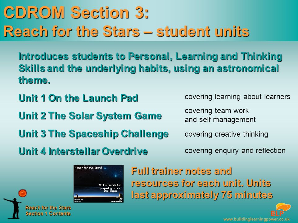 www.buildinglearningpower.co.uk Reach for the Stars Section 1 Contents Full trainer notes and resources for each unit.