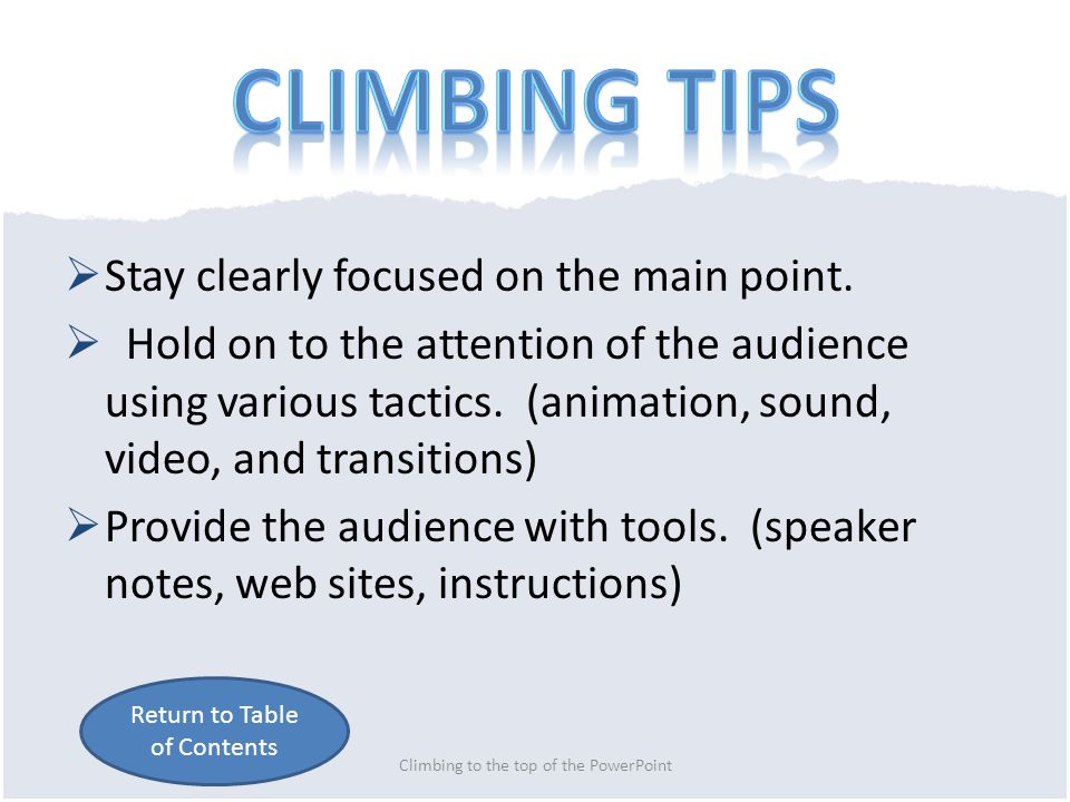 Climbing to the top of the PowerPoint Return to Table of Contents