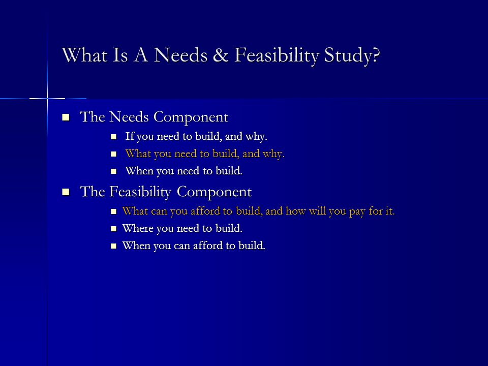 What Is A Needs & Feasibility Study.