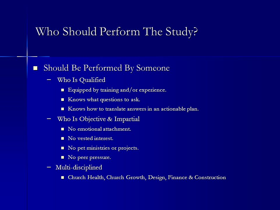 Should Be Performed By Someone Should Be Performed By Someone – Who Is Qualified Equipped by training and/or experience.