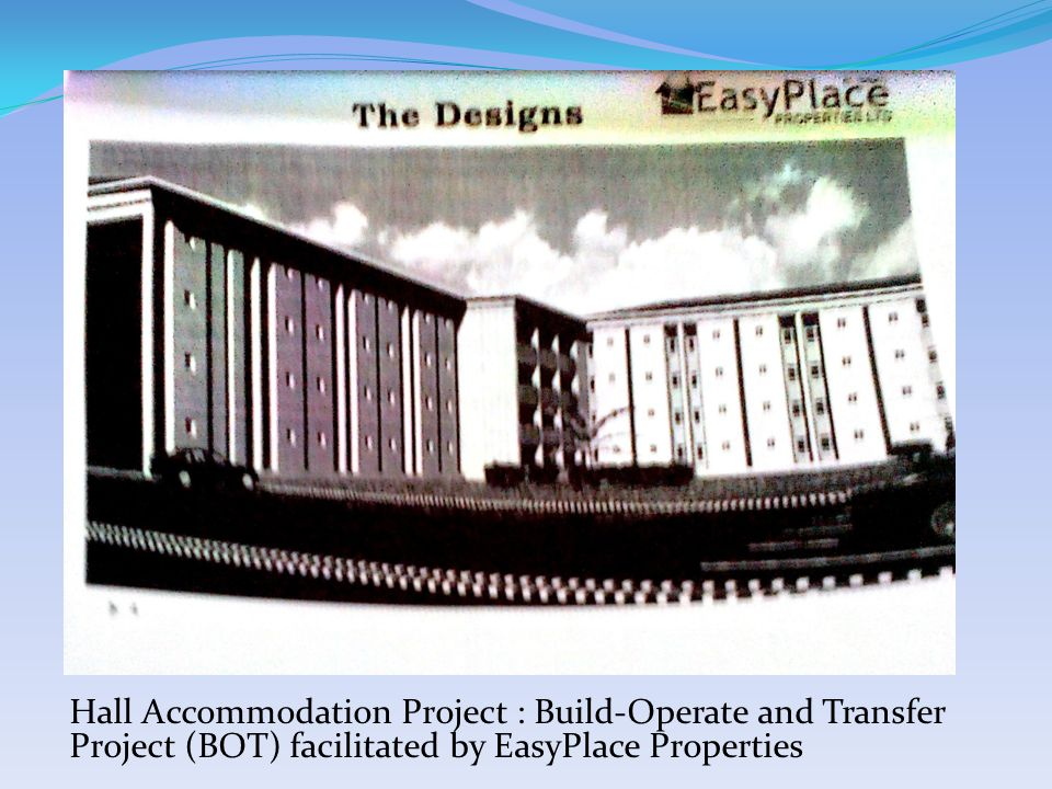 Hall Accommodation Project : Build-Operate and Transfer Project (BOT) facilitated by EasyPlace Properties