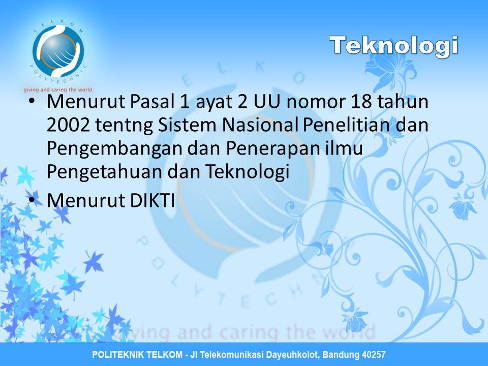 Menurut Pasal 1 ayat 2 UU nomor 18 tahun 2002 tentng Sistem Nasional Penelitian dan Pengembangan dan Penerapan ilmu Pengetahuan dan Teknologi Menurut DIKTI