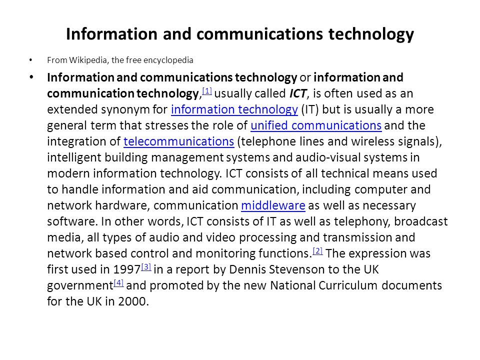 Information and communications technology From Wikipedia, the free encyclopedia Information and communications technology or information and communica