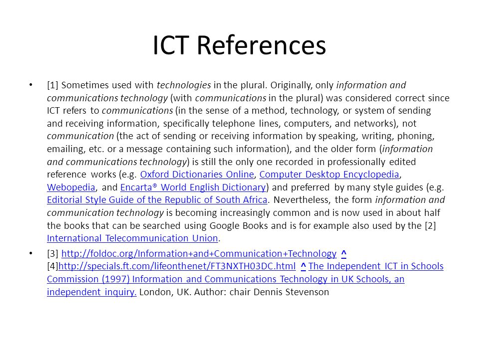 ICT References [1] Sometimes used with technologies in the plural. Originally, only information and communications technology (with communications in