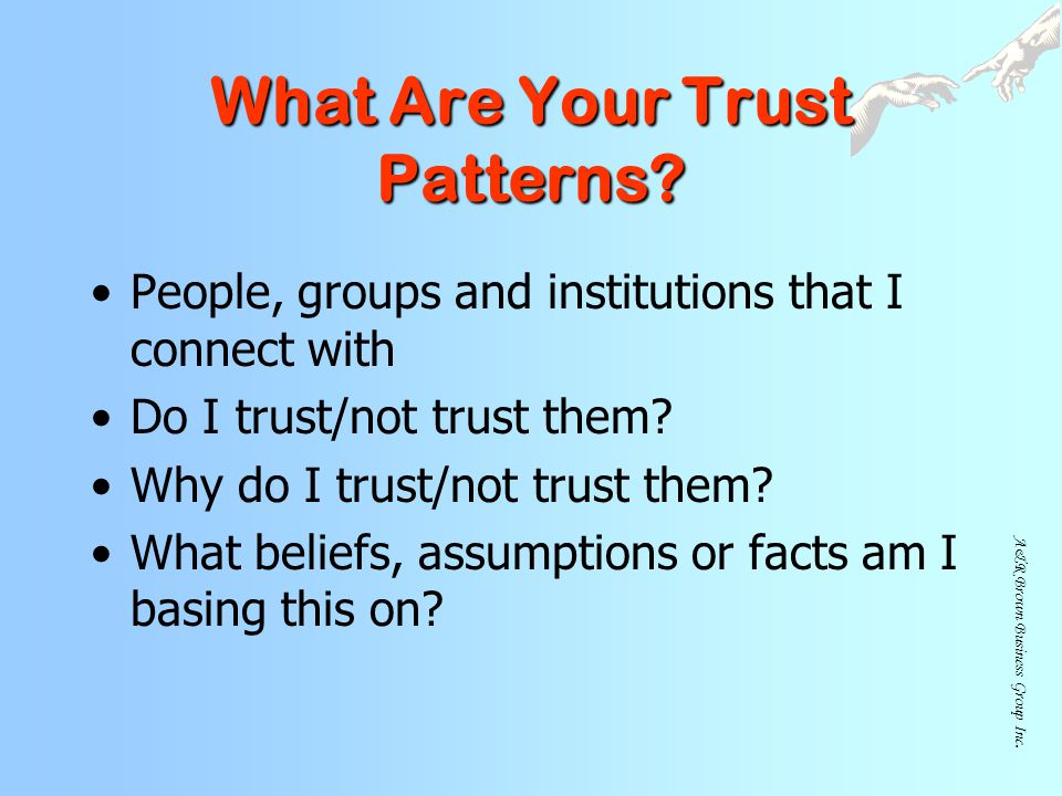 A&R Brown Business Group Inc.What Are Your Trust Patterns.